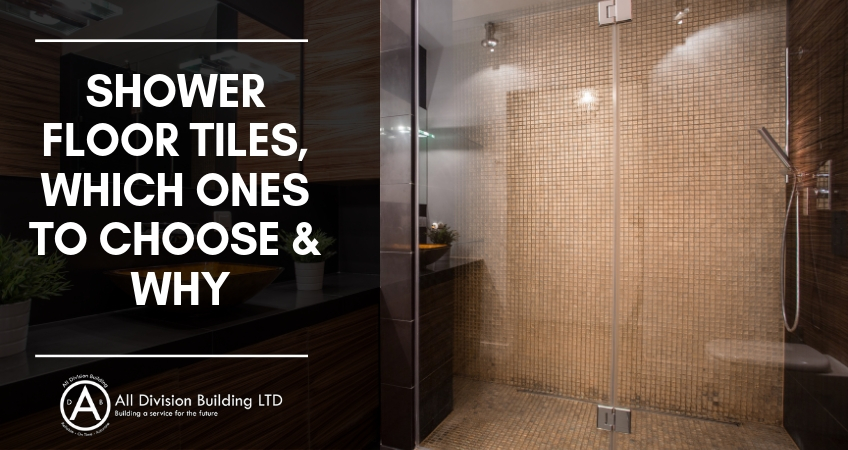 Shower Floor Tiles, Which Ones to Choose & Why