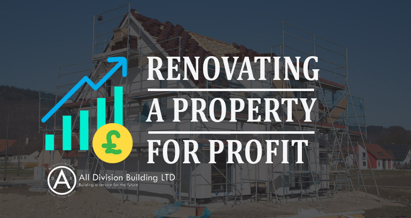How To Renovate Property For Profit