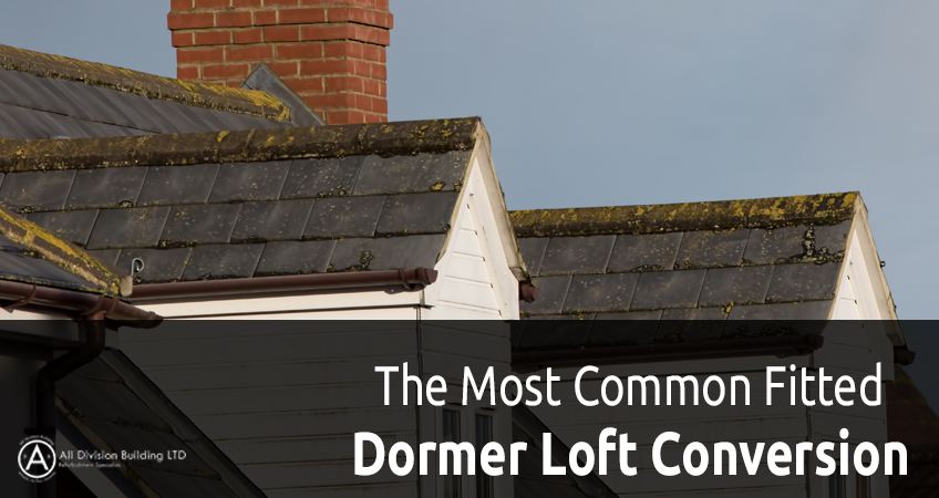 Dormer Loft Conversion | The Most Common Fitted Loft Conversion